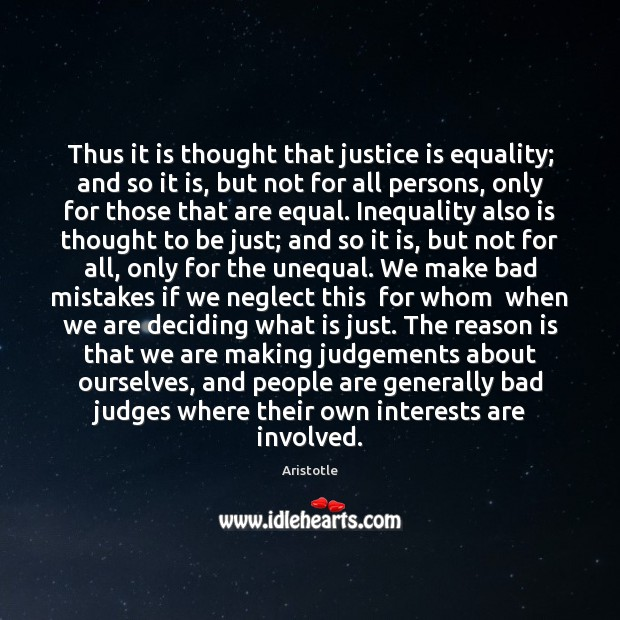 Image, Thus it is thought that justice is equality; and so it is,
