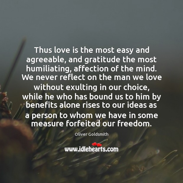 Thus love is the most easy and agreeable, and gratitude the most Image