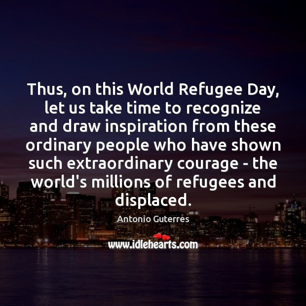 Thus, on this World Refugee Day, let us take time to recognize Image