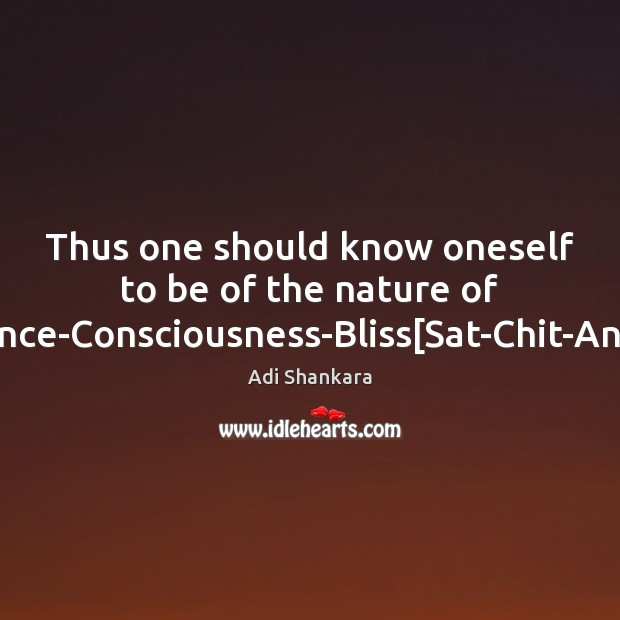 Image, Thus one should know oneself to be of the nature of Existence-Consciousness-Bliss[