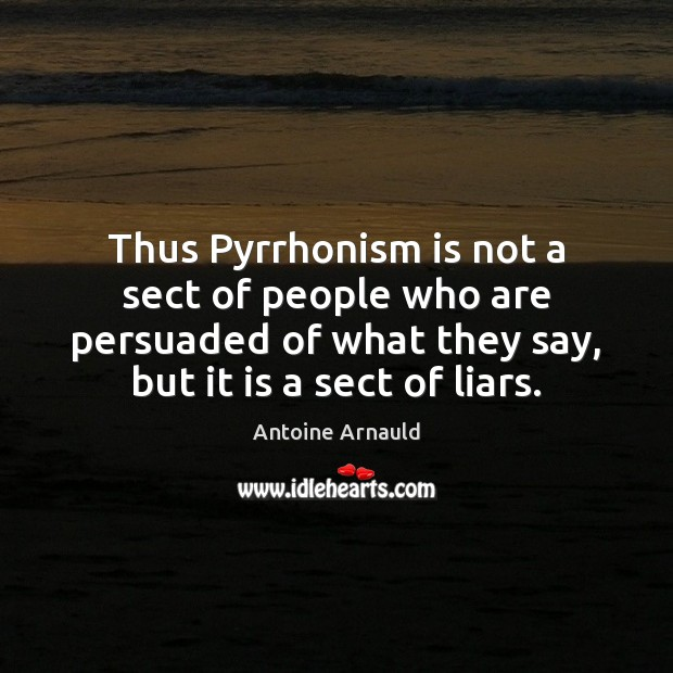 Image, Thus Pyrrhonism is not a sect of people who are persuaded of