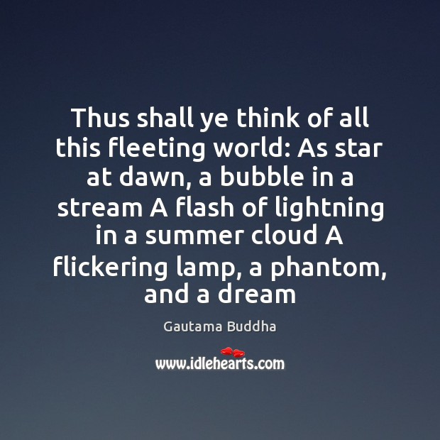 Thus shall ye think of all this fleeting world: As star at Image