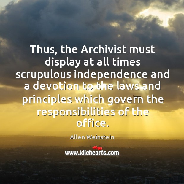Image, Thus, the archivist must display at all times scrupulous independence and a devotion