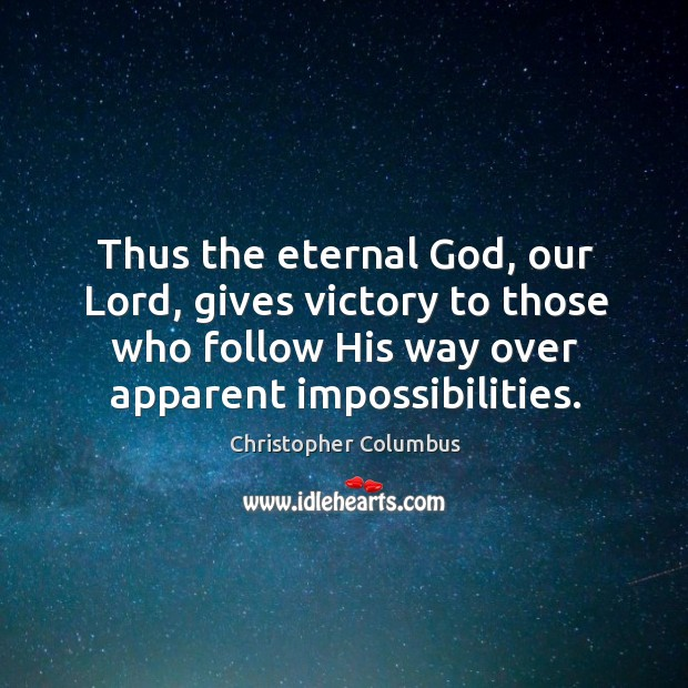 Thus the eternal God, our Lord, gives victory to those who follow Image
