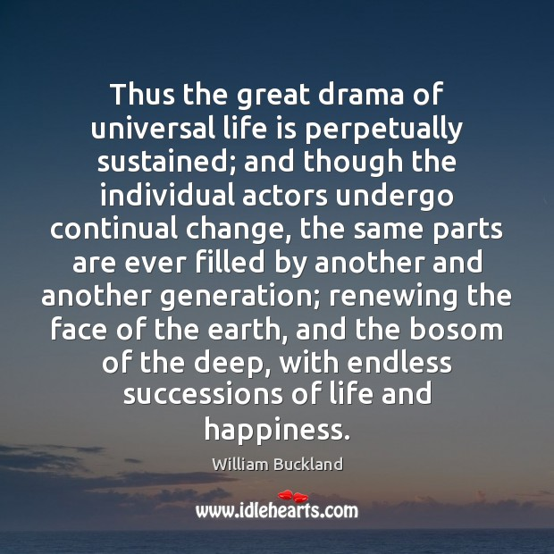 Thus the great drama of universal life is perpetually sustained; and though Image