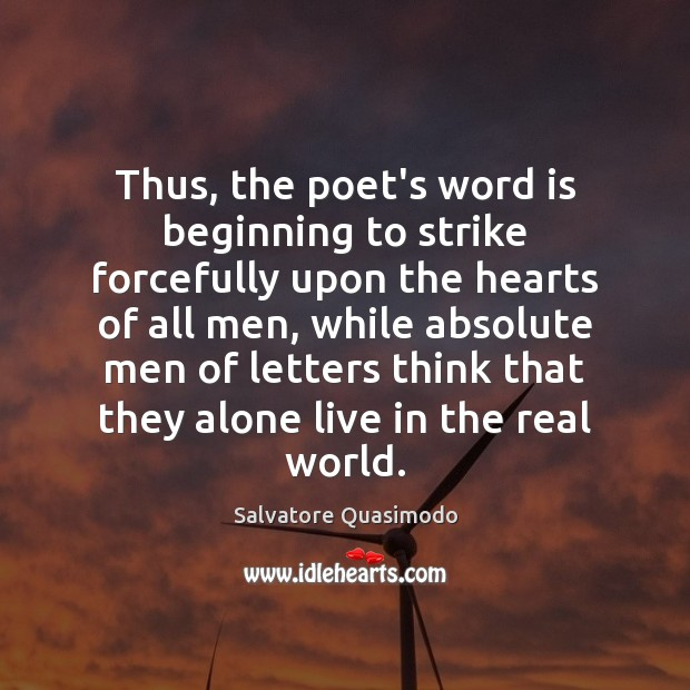 Thus, the poet's word is beginning to strike forcefully upon the hearts Image