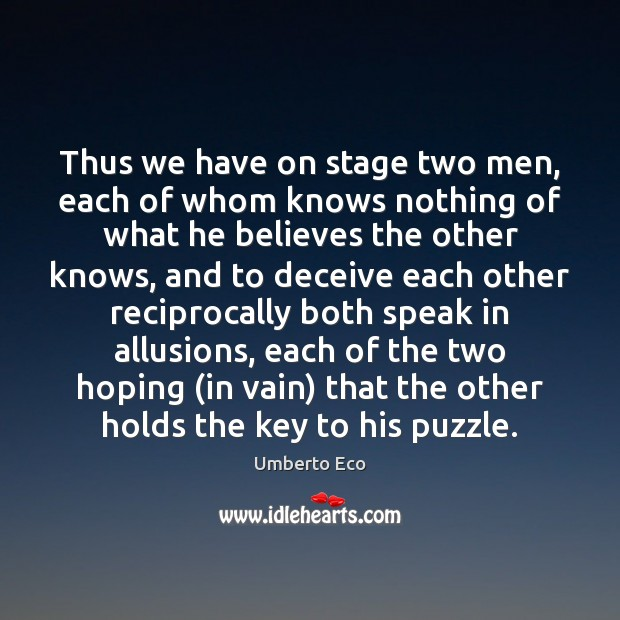 Image, Thus we have on stage two men, each of whom knows nothing