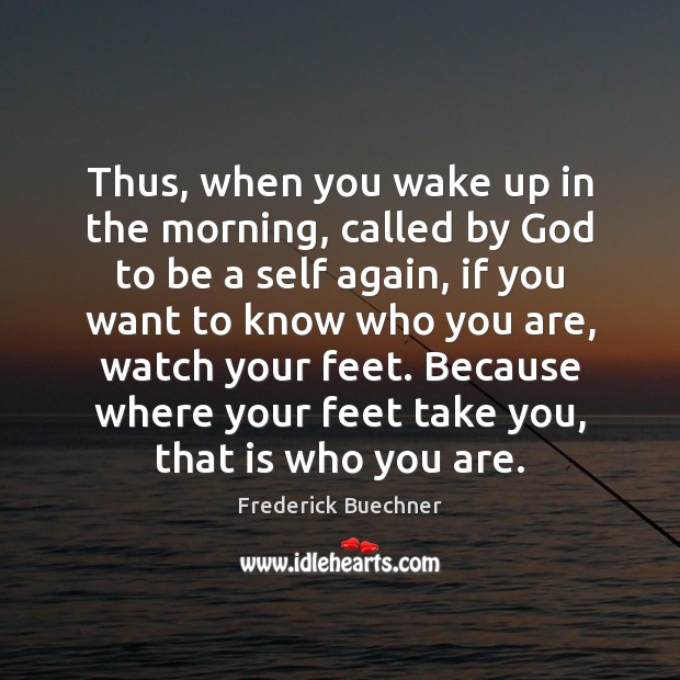 Image, Thus, when you wake up in the morning, called by God to