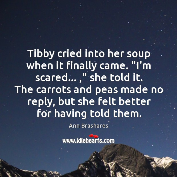 """Tibby cried into her soup when it finally came. """"I'm scared… ,"""" she Image"""