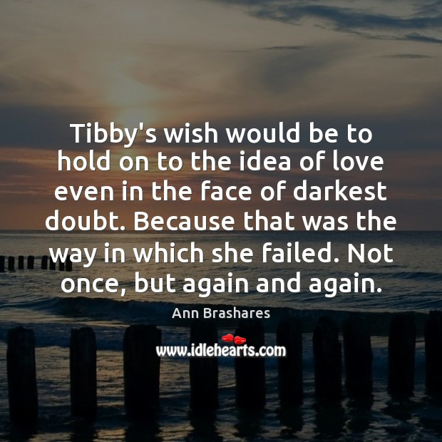 Tibby's wish would be to hold on to the idea of love Image