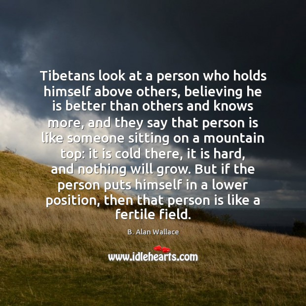 Tibetans look at a person who holds himself above others, believing he Image