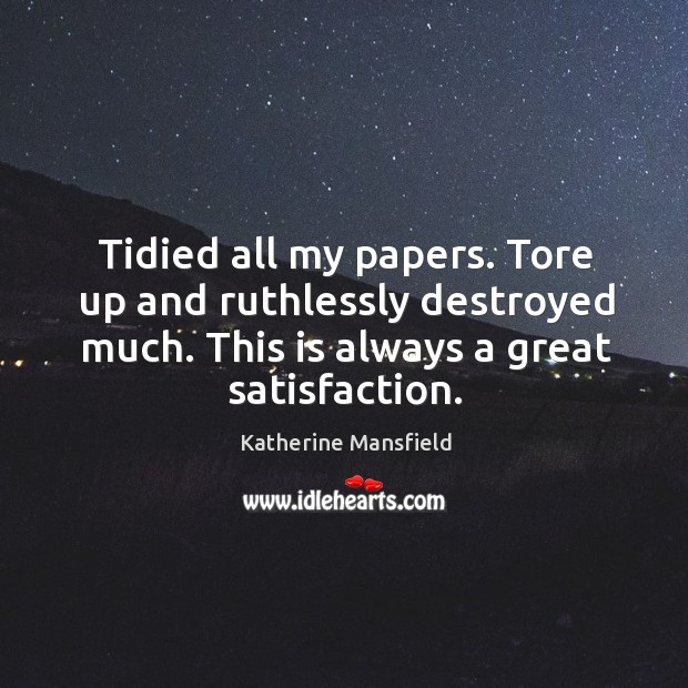 Tidied all my papers. Tore up and ruthlessly destroyed much. This is always a great satisfaction. Image
