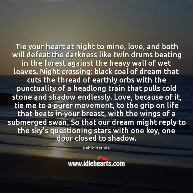Tie your heart at night to mine, love, and both will defeat Image