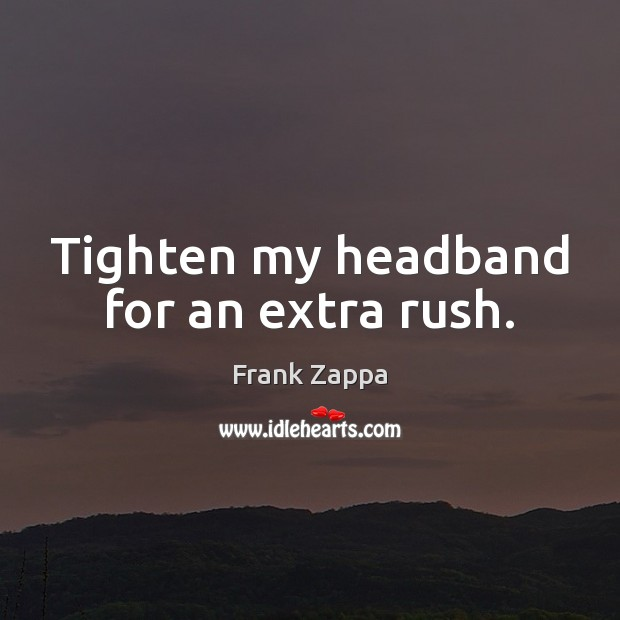 Image, Tighten my headband for an extra rush.