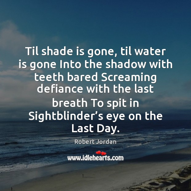 Til shade is gone, til water is gone Into the shadow with Image