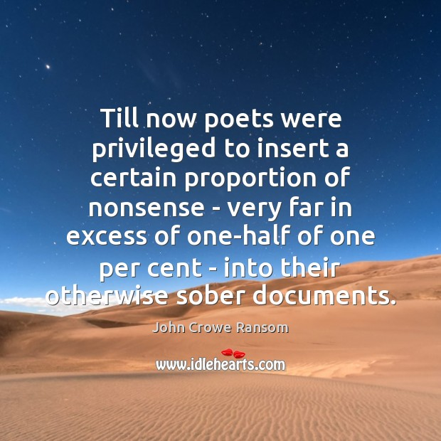 Till now poets were privileged to insert a certain proportion of nonsense Image
