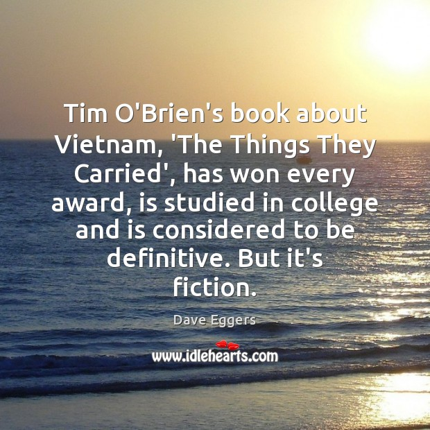 tim o brien the things they carried metafiction Start studying the things they carried learn vocabulary  what is metafiction why did tim o'brien address the fictional aspect in this book.