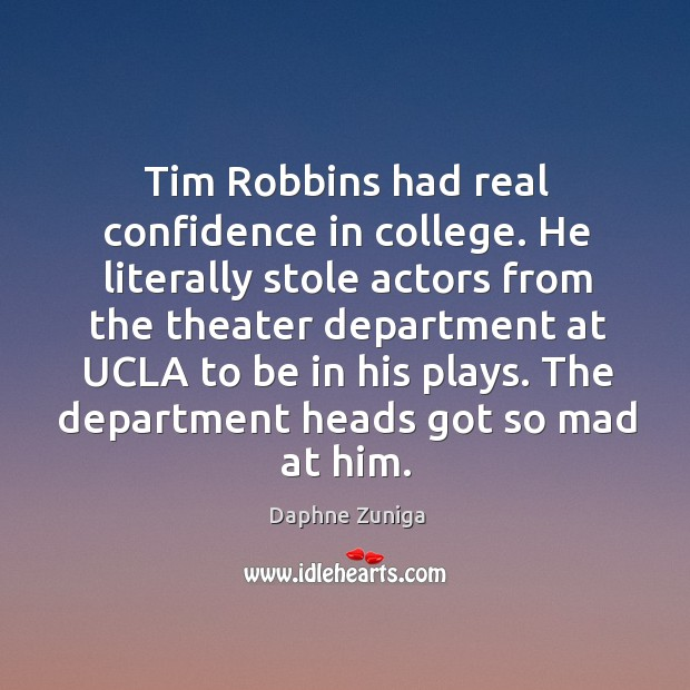 Image, Tim robbins had real confidence in college.