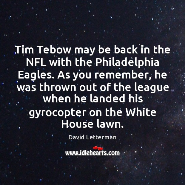 Tim Tebow may be back in the NFL with the Philadelphia Eagles. Image