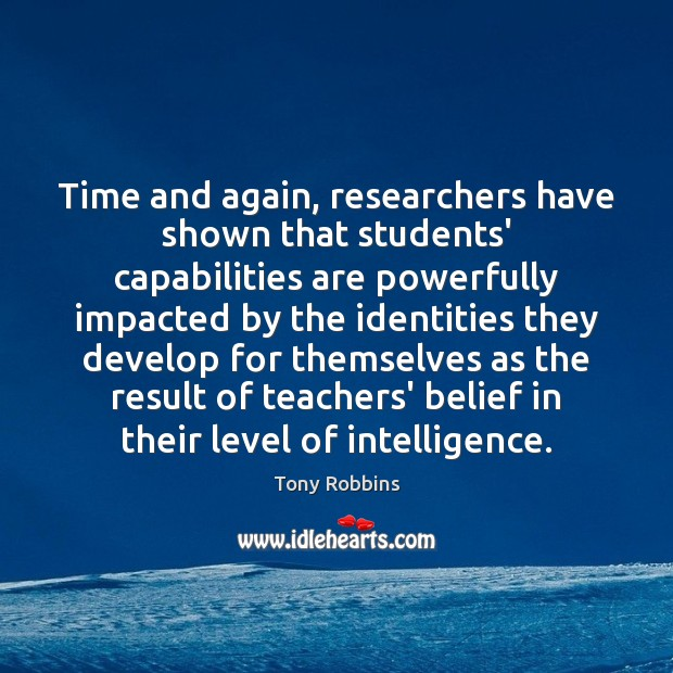 Image, Time and again, researchers have shown that students' capabilities are powerfully impacted