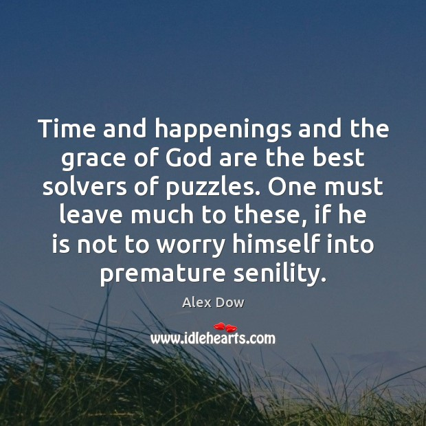 Image, Time and happenings and the grace of God are the best solvers