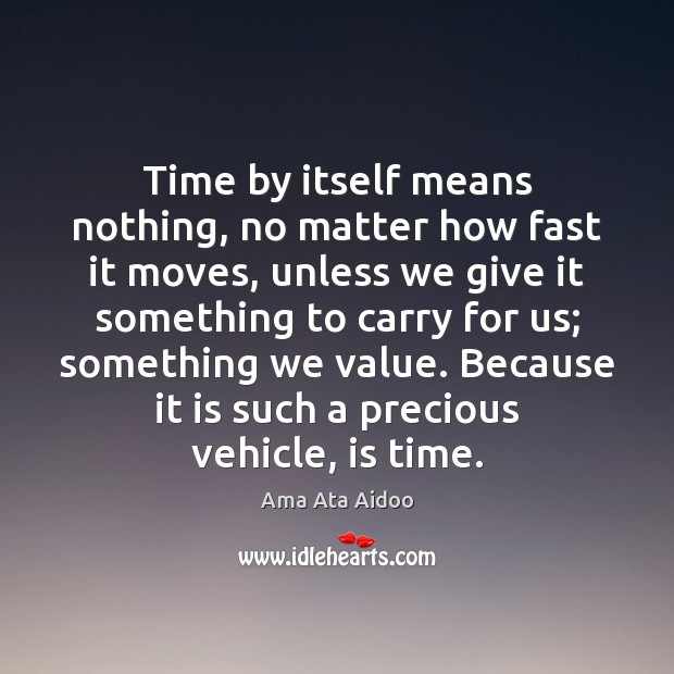 Image, Time by itself means nothing, no matter how fast it moves, unless