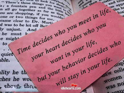 Time Decides Who You Meet In Life.