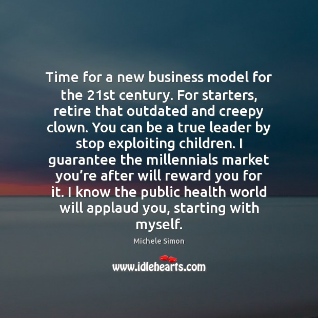 Time for a new business model for the 21st century. For starters, Image