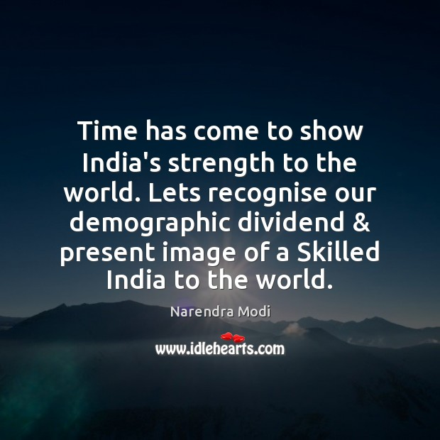 Image, Time has come to show India's strength to the world. Lets recognise