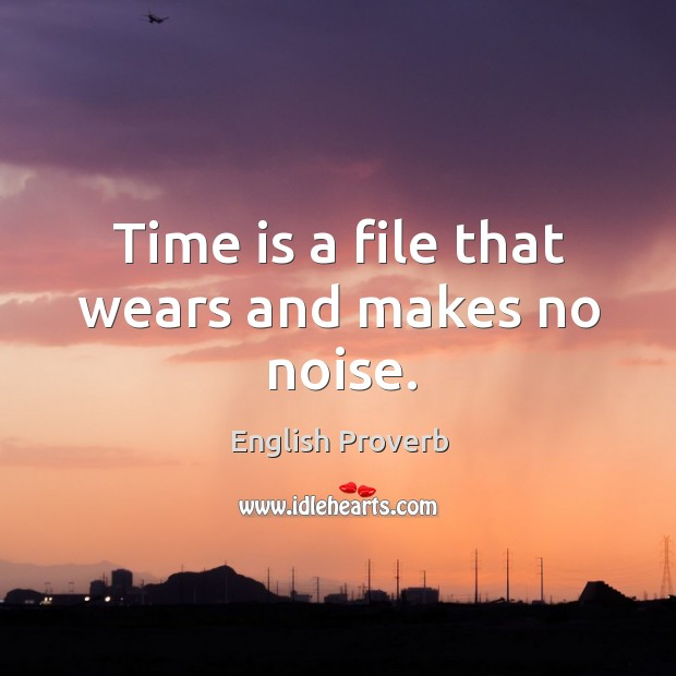 Image, Time is a file that wears and makes no noise.