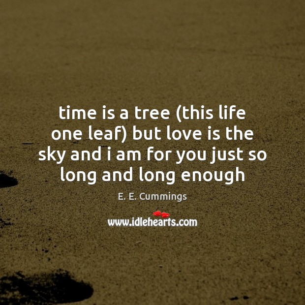 Image, Time is a tree (this life one leaf) but love is the
