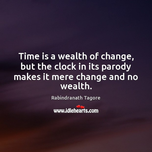 Image, Time is a wealth of change, but the clock in its parody