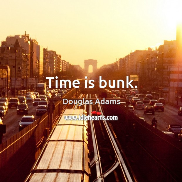 Time is bunk. Image