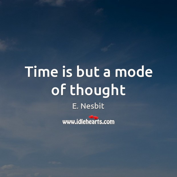 Time is but a mode of thought Image
