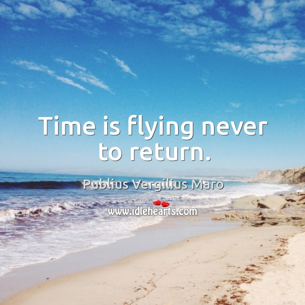 Image, Time is flying never to return.