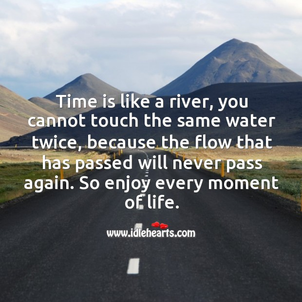 Image, Time is like a river.