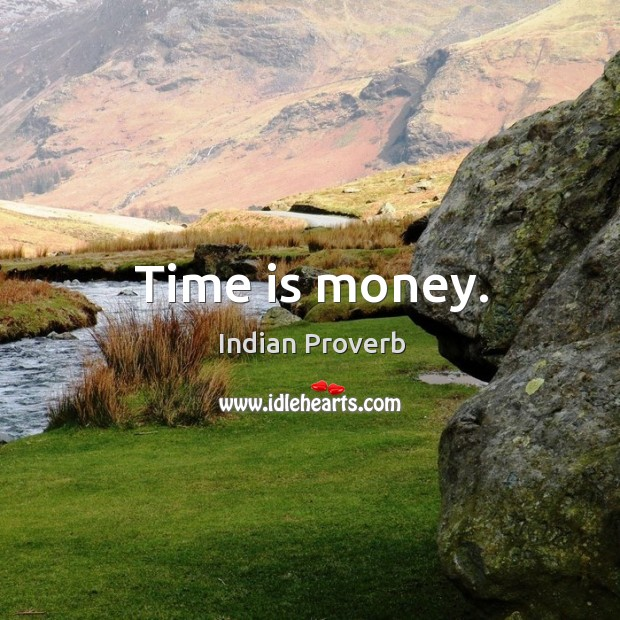 Time is money. Indian Proverbs Image