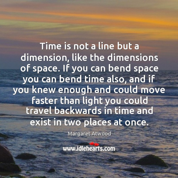 Image, Time is not a line but a dimension, like the dimensions of