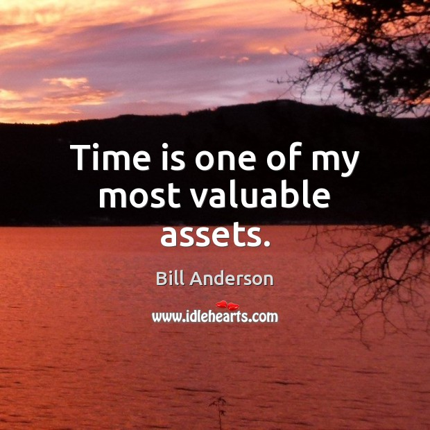 Image, Time is one of my most valuable assets.