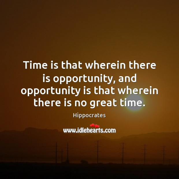 Image, Time is that wherein there is opportunity, and opportunity is that wherein
