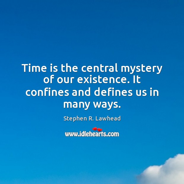 Image, Time is the central mystery of our existence. It confines and defines us in many ways.