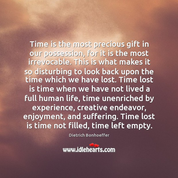 Time is the most precious gift in our possession, for it is Image
