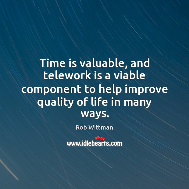 Time is valuable, and telework is a viable component to help improve Image