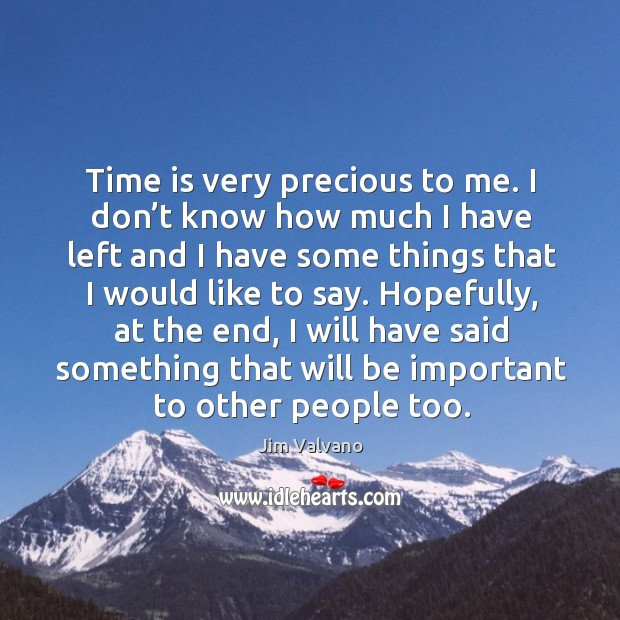 Time is very precious to me. Image
