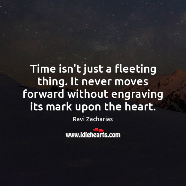 Image, Time isn't just a fleeting thing. It never moves forward without engraving