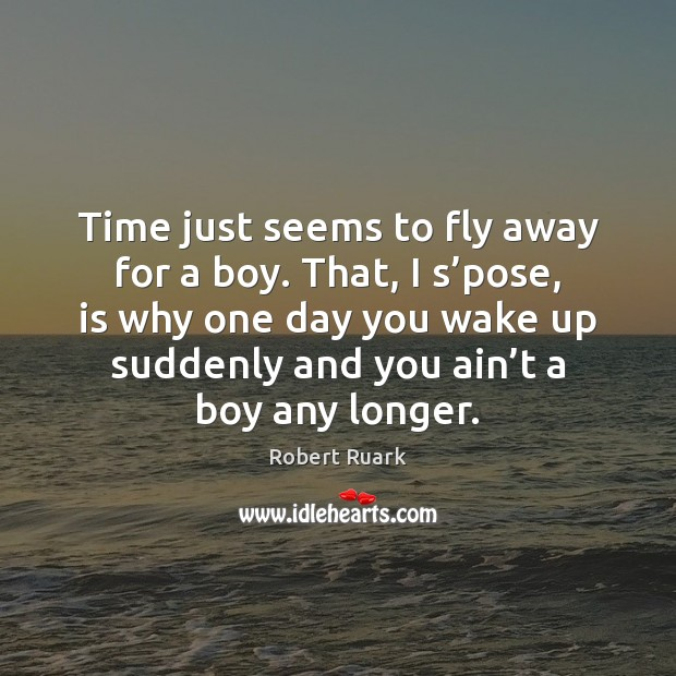 Image, Time just seems to fly away for a boy. That, I s'