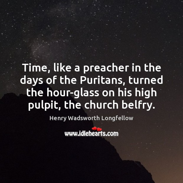 Image, Time, like a preacher in the days of the Puritans, turned the