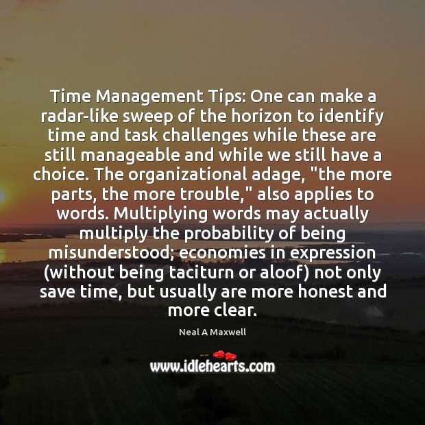 Time Management Tips: One can make a radar-like sweep of the horizon Neal A Maxwell Picture Quote