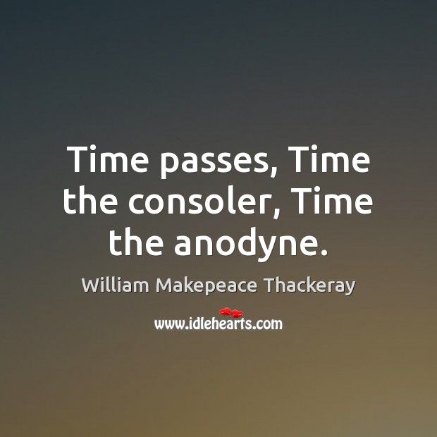 Image, Time passes, Time the consoler, Time the anodyne.