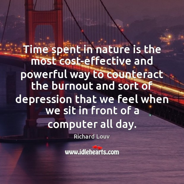 Time spent in nature is the most cost-effective and powerful way to Image